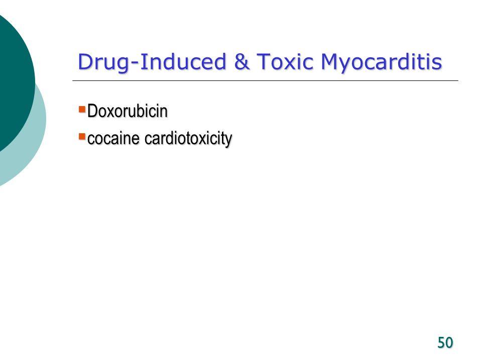 50 Drug-Induced & Toxic Myocarditis Doxorubicin Doxorubicin cocaine cardiotoxicity cocaine cardiotoxicity