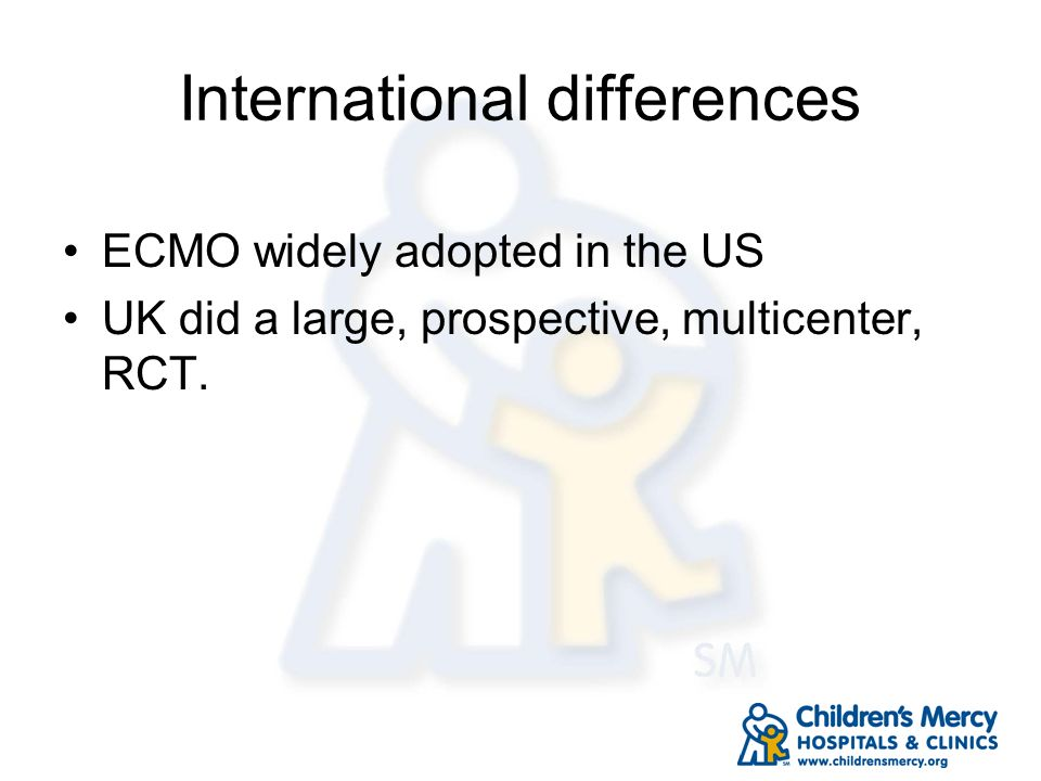 International differences ECMO widely adopted in the US UK did a large, prospective, multicenter, RCT.