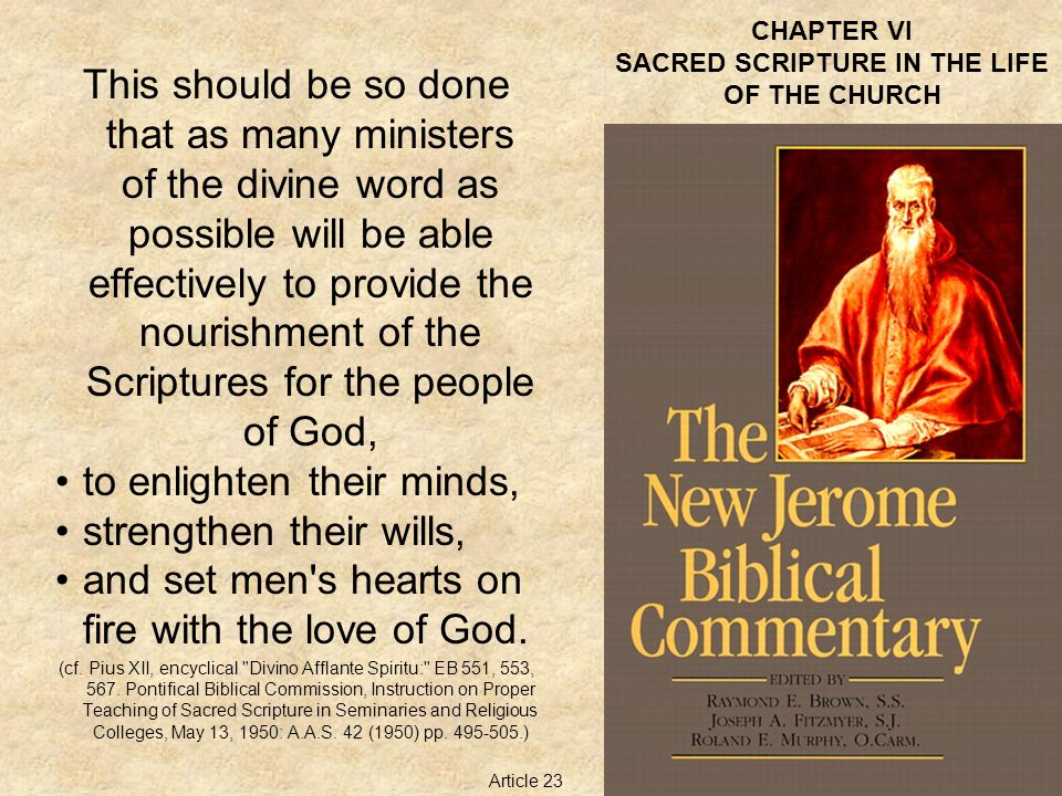 CHAPTER VI SACRED SCRIPTURE IN THE LIFE OF THE CHURCH This should be so done that as many ministers of the divine word as possible will be able effect
