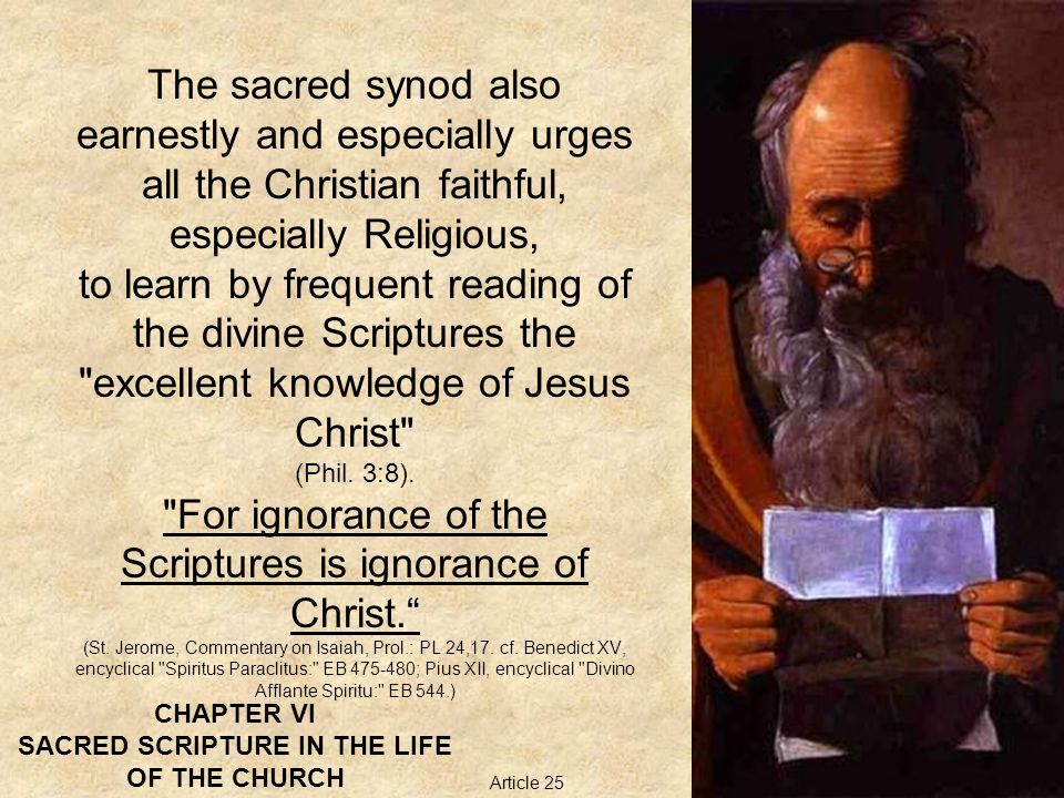 CHAPTER VI SACRED SCRIPTURE IN THE LIFE OF THE CHURCH The sacred synod also earnestly and especially urges all the Christian faithful, especially Reli