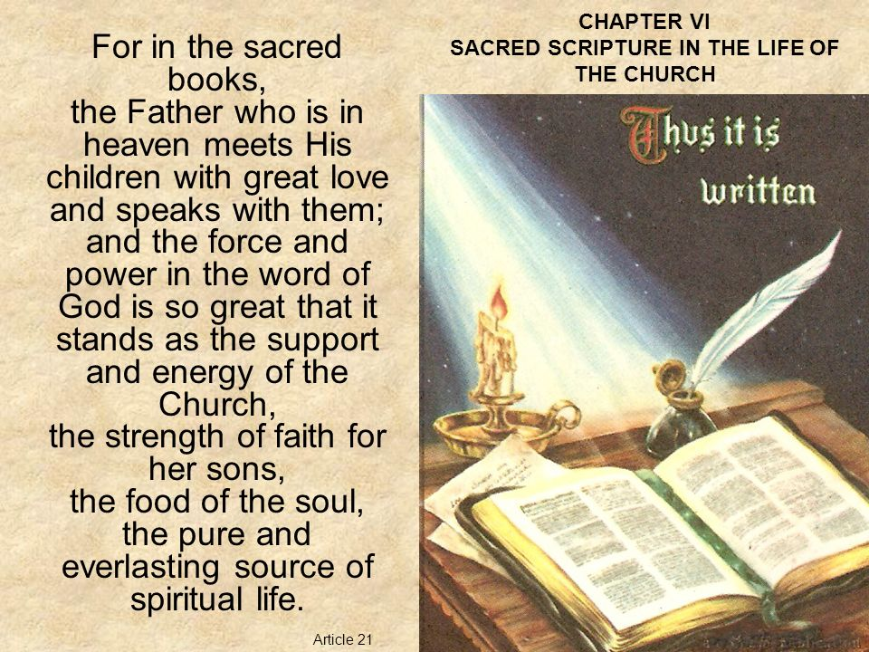 CHAPTER VI SACRED SCRIPTURE IN THE LIFE OF THE CHURCH Therefore, all the clergy must hold fast to the Sacred Scriptures through diligent sacred reading and careful study, especially the priests of Christ and others, such as deacons and catechists who are legitimately active in the ministry of the word.
