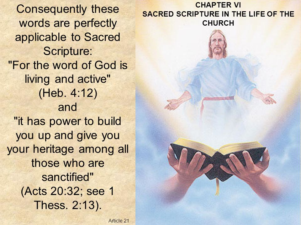 CHAPTER VI SACRED SCRIPTURE IN THE LIFE OF THE CHURCH Easy access to Sacred Scripture should be provided for all the Christian faithful.