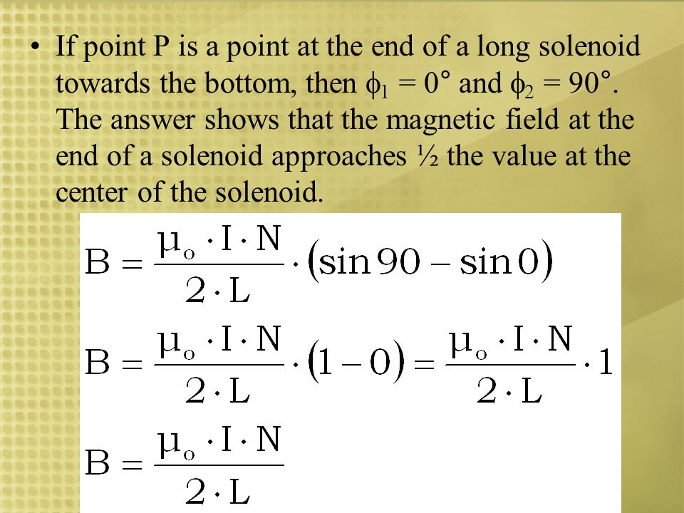 If point P is a point at the end of a long solenoid towards the bottom, then 1 = 0° and 2 = 90°. The answer shows that the magnetic field at the end o