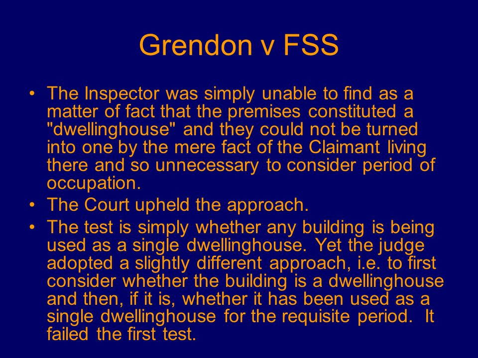 Grendon v FSS The Inspector was simply unable to find as a matter of fact that the premises constituted a