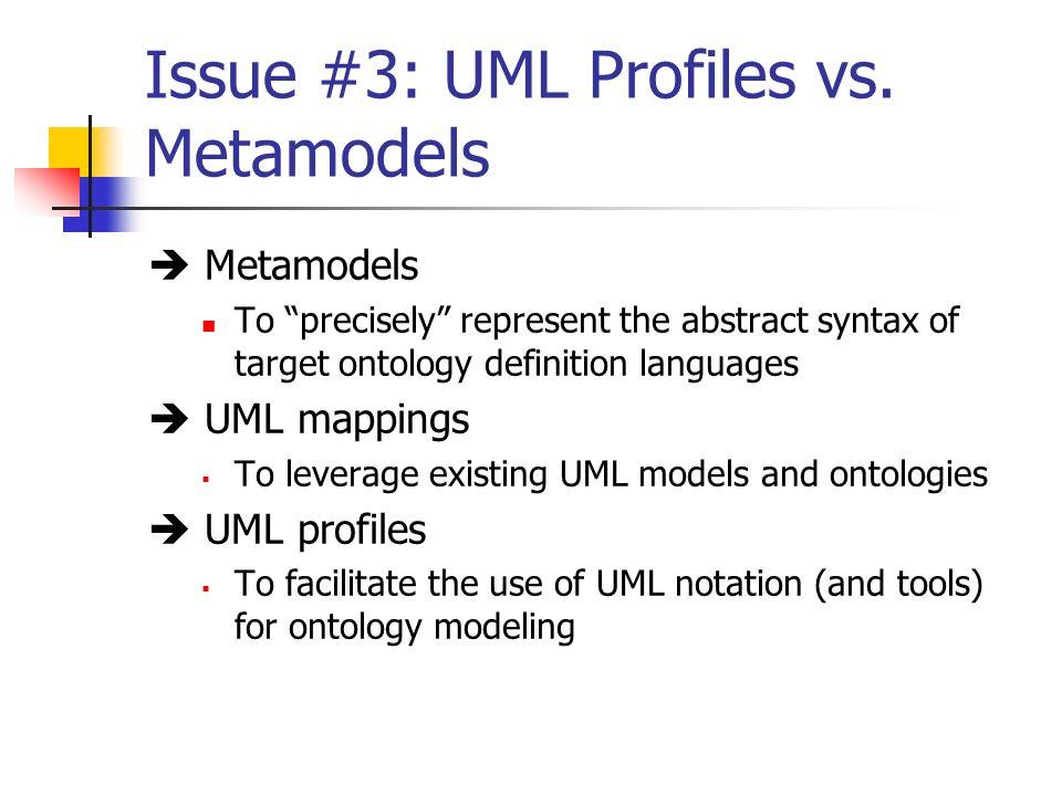 Issue #3: UML Profiles vs.