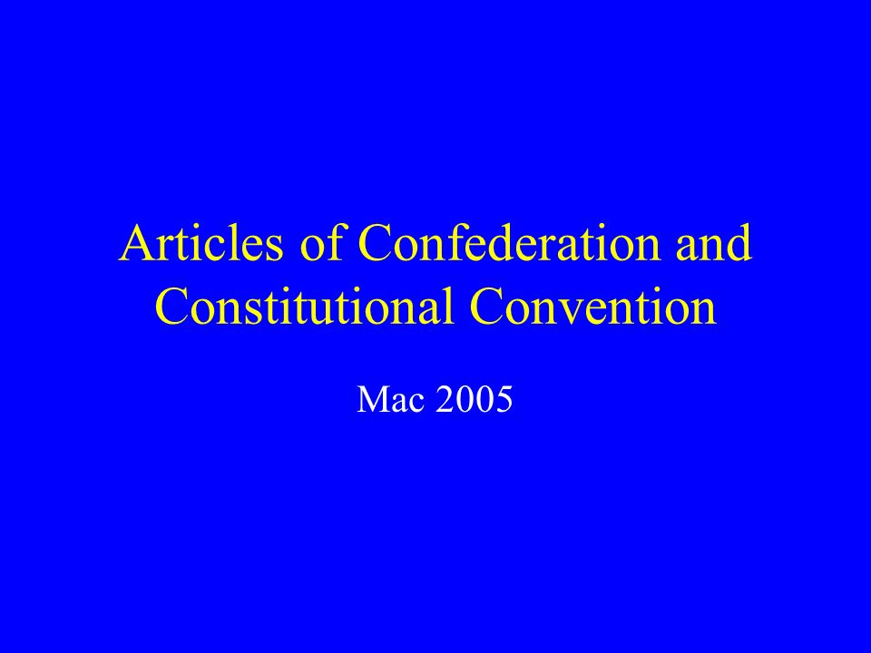 Articles of Confederation and Constitutional Convention Mac 2005