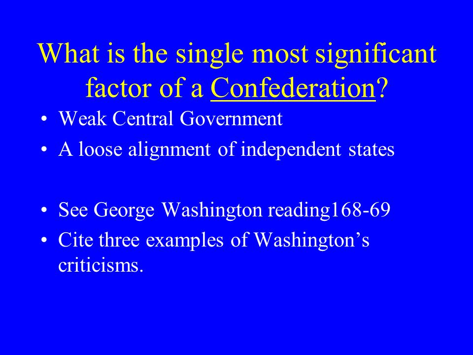 What is the single most significant factor of a Confederation.