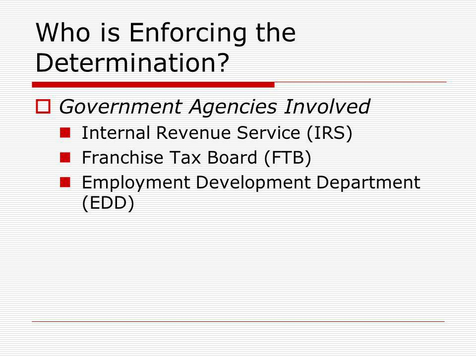 Who is Enforcing the Determination.