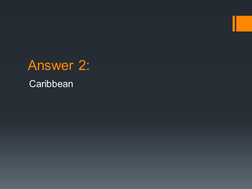 Answer 32: Haiti