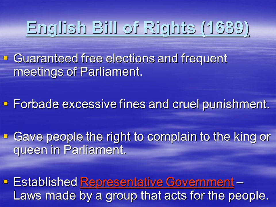 English Bill of Rights (1689) Guaranteed free elections and frequent meetings of Parliament. Guaranteed free elections and frequent meetings of Parlia