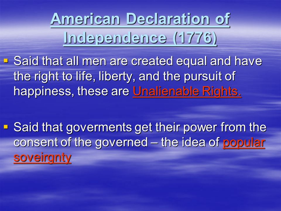 French Declaration of the Rights of Man and Citizen (1789) Said that men are born and remain free and equal in rights Said that men are born and remain free and equal in rights Said that the purpose of government is to protect natural rights, including property, security, and resistance to oppression.