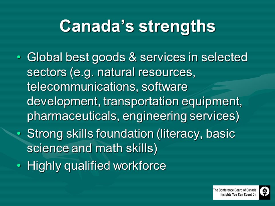 Canadas strengths Global best goods & services in selected sectors (e.g.