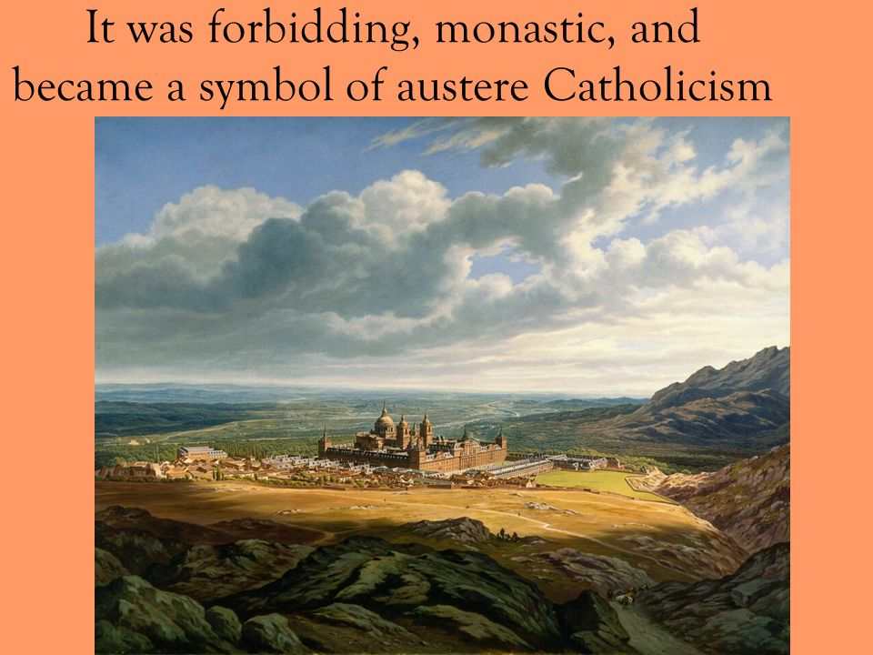 It was forbidding, monastic, and became a symbol of austere Catholicism