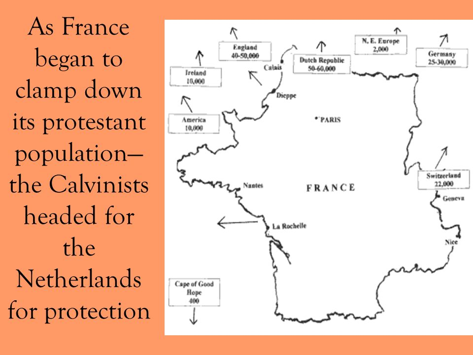 As France began to clamp down its protestant population the Calvinists headed for the Netherlands for protection