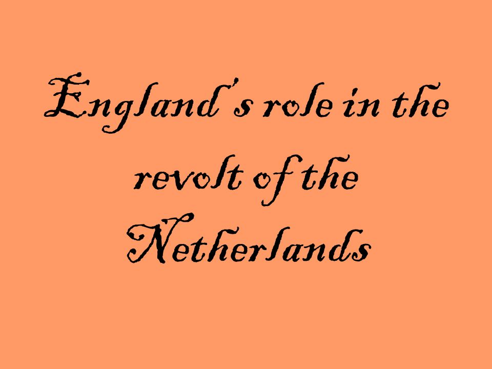 Englands role in the revolt of the Netherlands