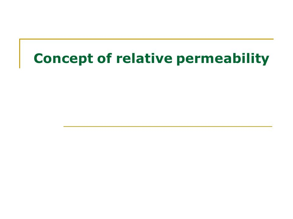 Concept of relative permeability