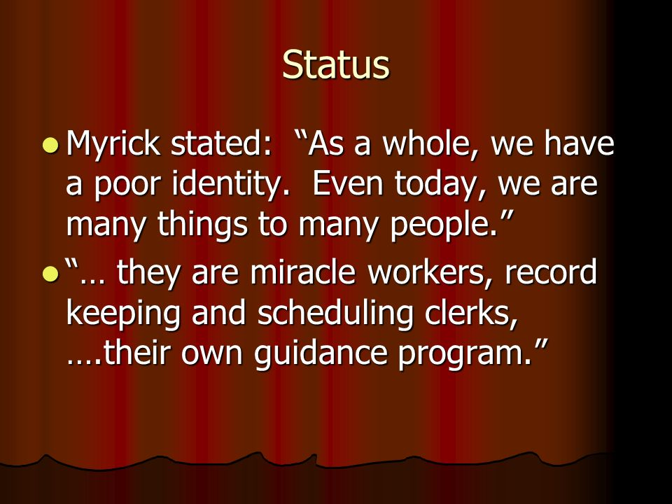 Status Myrick stated: As a whole, we have a poor identity. Even today, we are many things to many people. Myrick stated: As a whole, we have a poor id