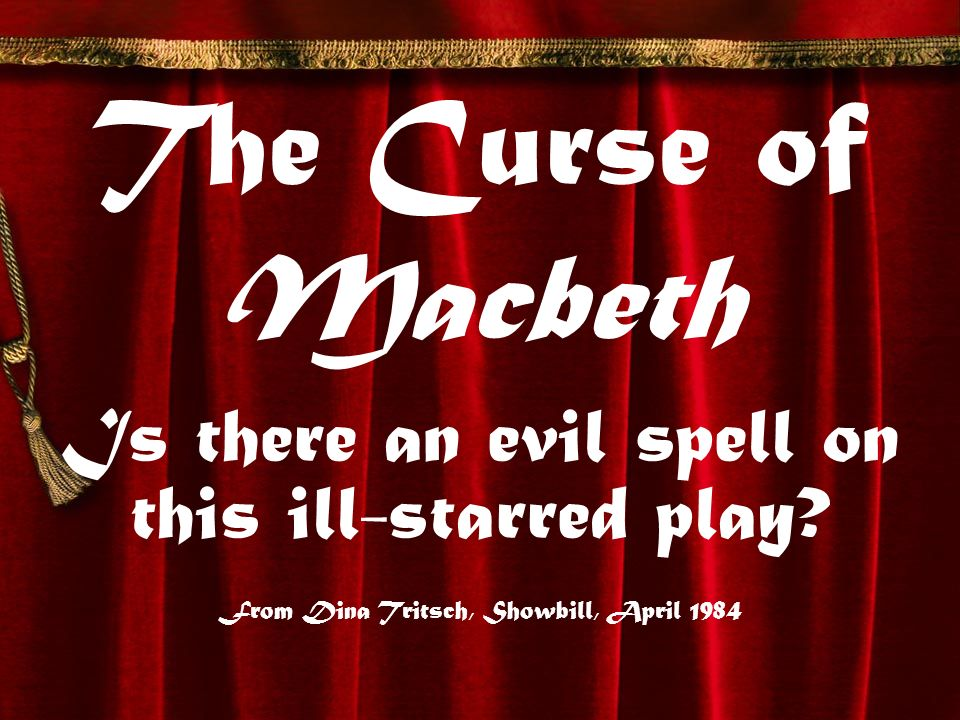 King James I In 1604 Shakespeare reproduced a 17 th century black-magic ritual for the opening scene of Macbeths Act IV in order to please King James I (an authority on demonology).
