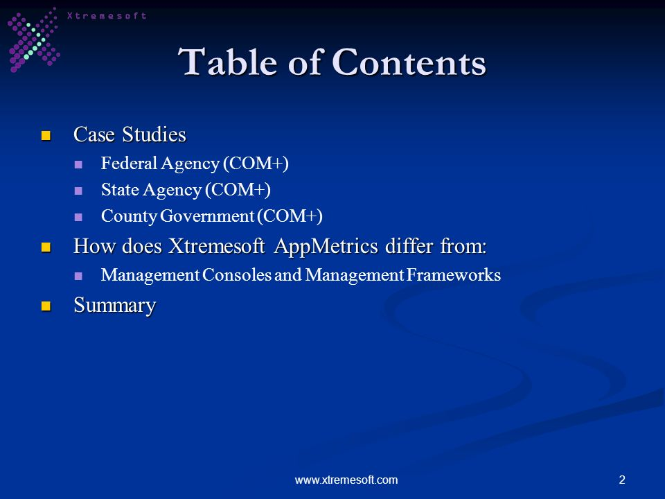 2www.xtremesoft.com Table of Contents Case Studies Case Studies Federal Agency (COM+) State Agency (COM+) County Government (COM+) How does Xtremesoft