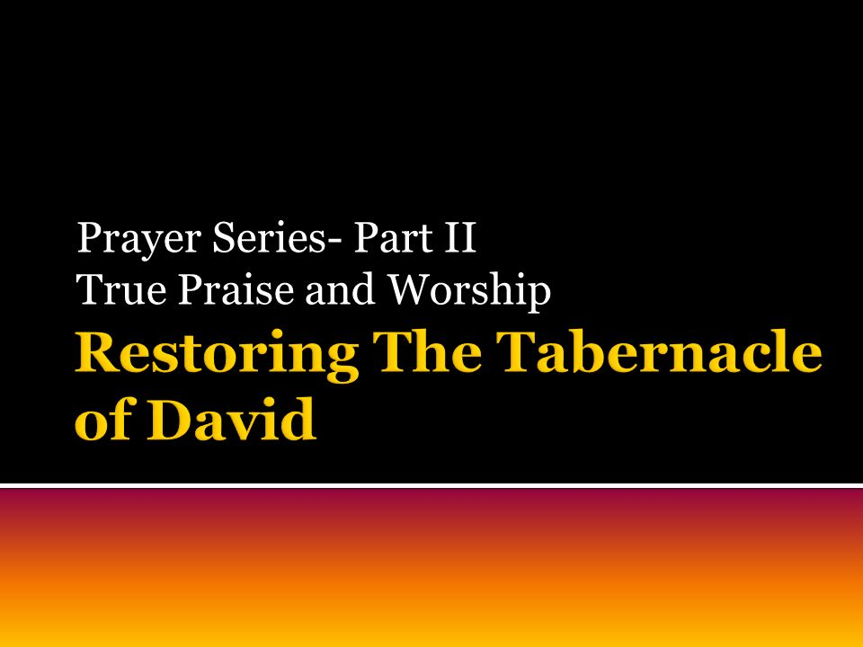 DIVINE ORDER OF WORSHIP To worship in truth is to worship according to the Word of YHWH.