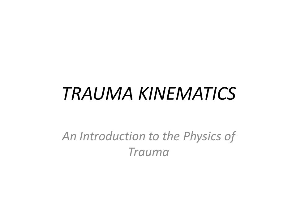 Trauma Statistics Over 150,000 trauma deaths/year – Over 40, 000 are auto related Leading cause of death for ages 1-40 One-third are preventable Cost exceeds $220 billion (2001) Unnecessary deaths are often caused by injuries missed because of low index of suspicion