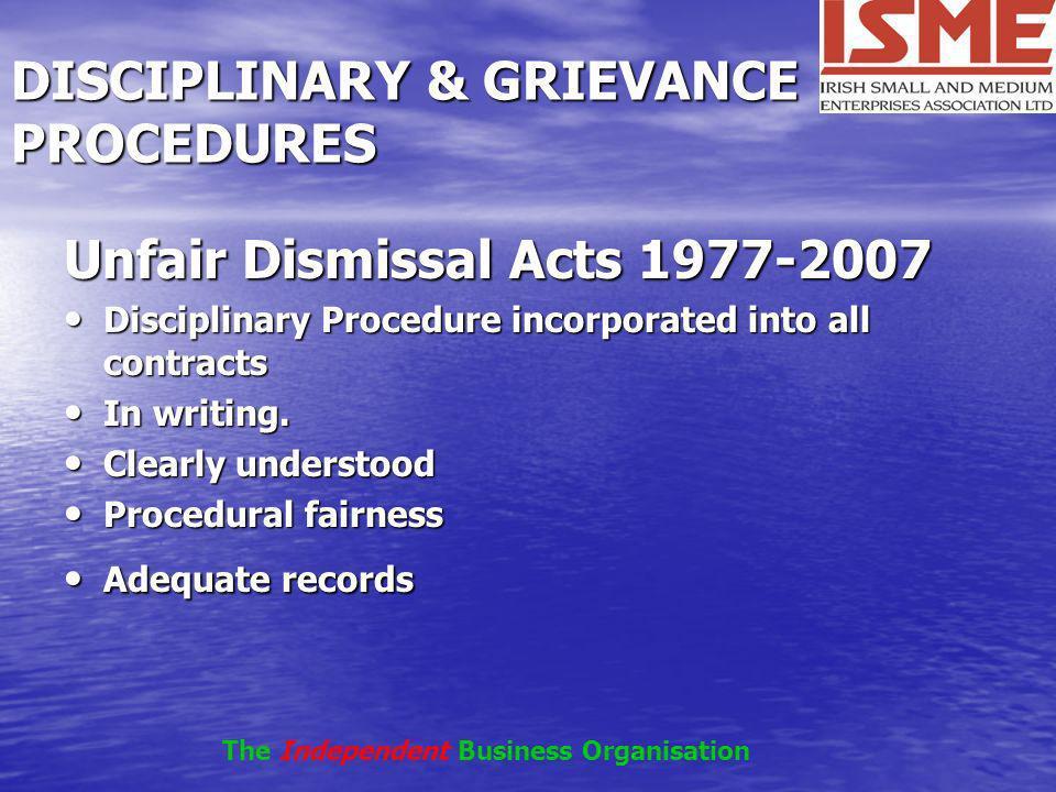 DISCIPLINARY & GRIEVANCE PROCEDURES Unfair Dismissal Acts 1977-2007 Disciplinary Procedure incorporated into all contracts Disciplinary Procedure inco