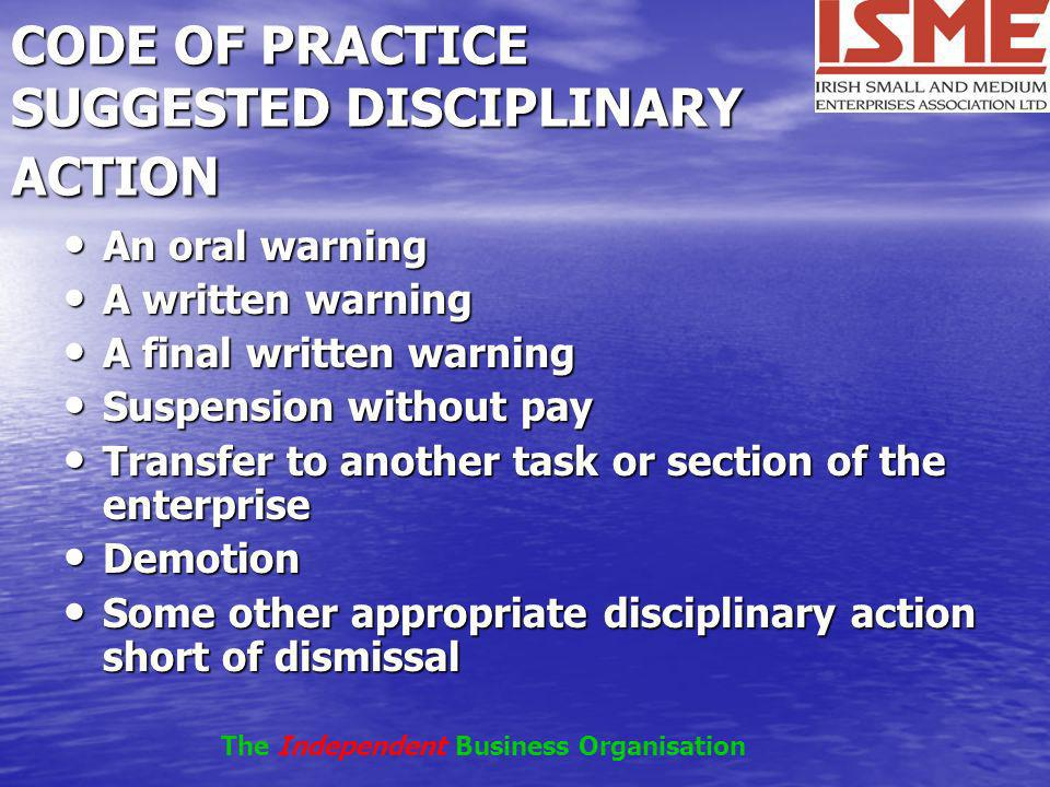 CODE OF PRACTICE SUGGESTED DISCIPLINARY ACTION An oral warning An oral warning A written warning A written warning A final written warning A final wri