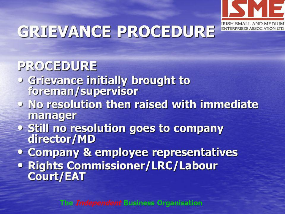 GRIEVANCE PROCEDURE PROCEDURE Grievance initially brought to foreman/supervisor Grievance initially brought to foreman/supervisor No resolution then r