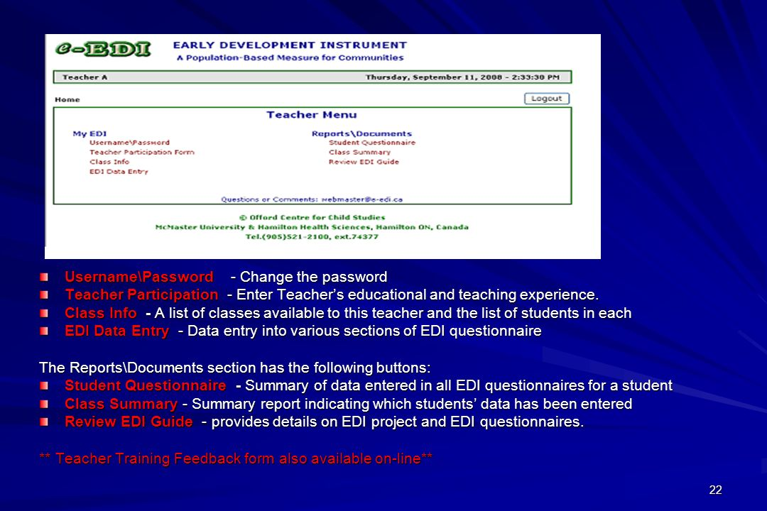 22 Username\Password - Change the password Teacher Participation - Enter Teachers educational and teaching experience. Class Info - A list of classes