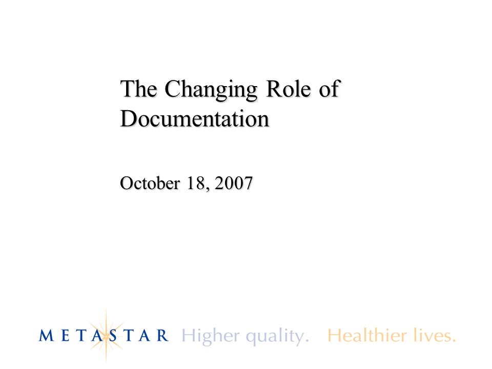 The Changing Role of Documentation October 18, 2007