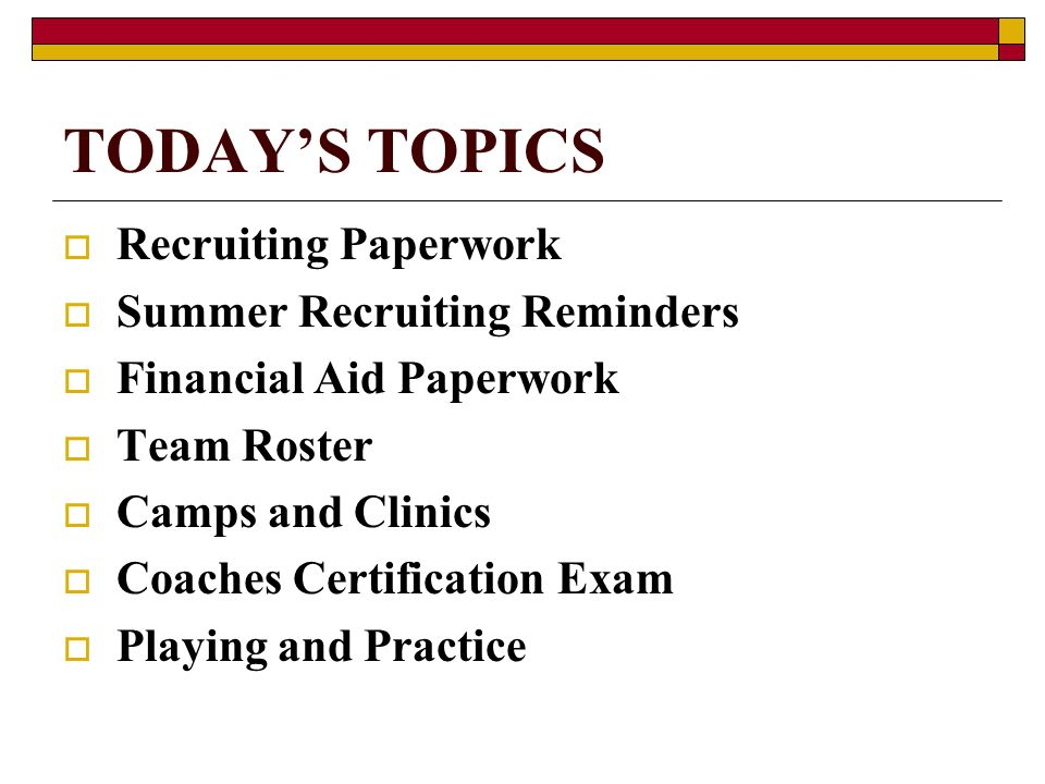 RECRUITING PAPERWORK Make sure you are caught up on the following recruiting paperwork: Monthly Telephone Logs Monthly Contact and Evaluation Logs Monthly Unofficial Visit Logs OV Prospect Instruction Forms OV Student Host Instruction Forms