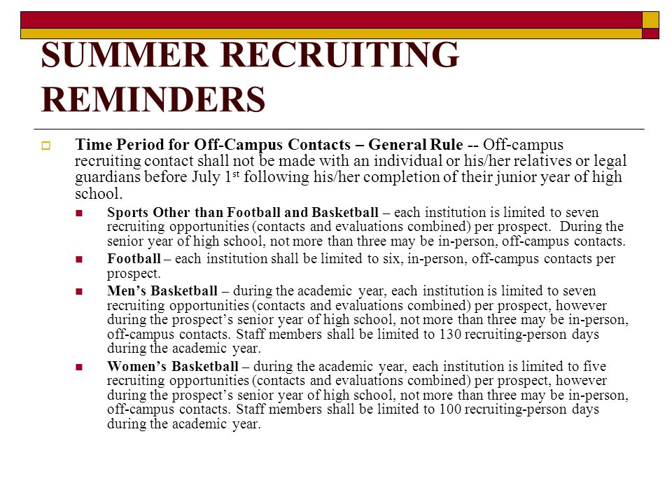 SUMMER RECRUITING REMINDERS Counting Contacts and Evaluations – Evaluations that occur during the academic year count against the permissible number of recruiting opportunities.