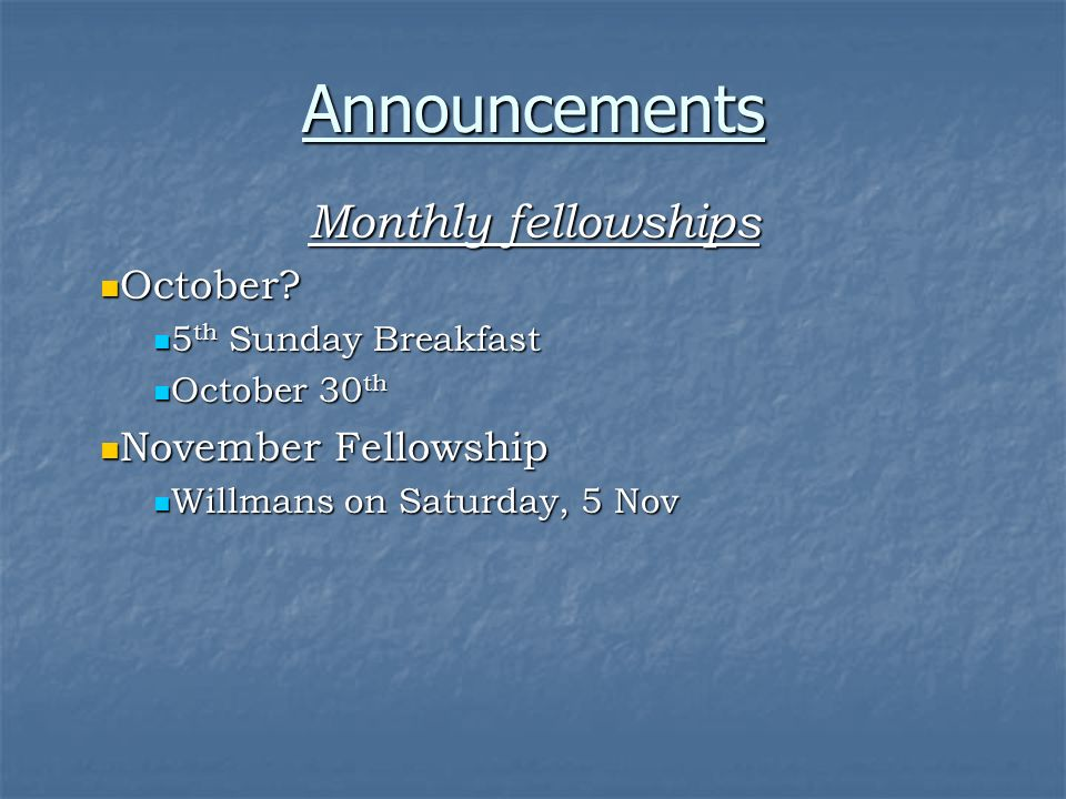Announcements Monthly fellowships October. October.