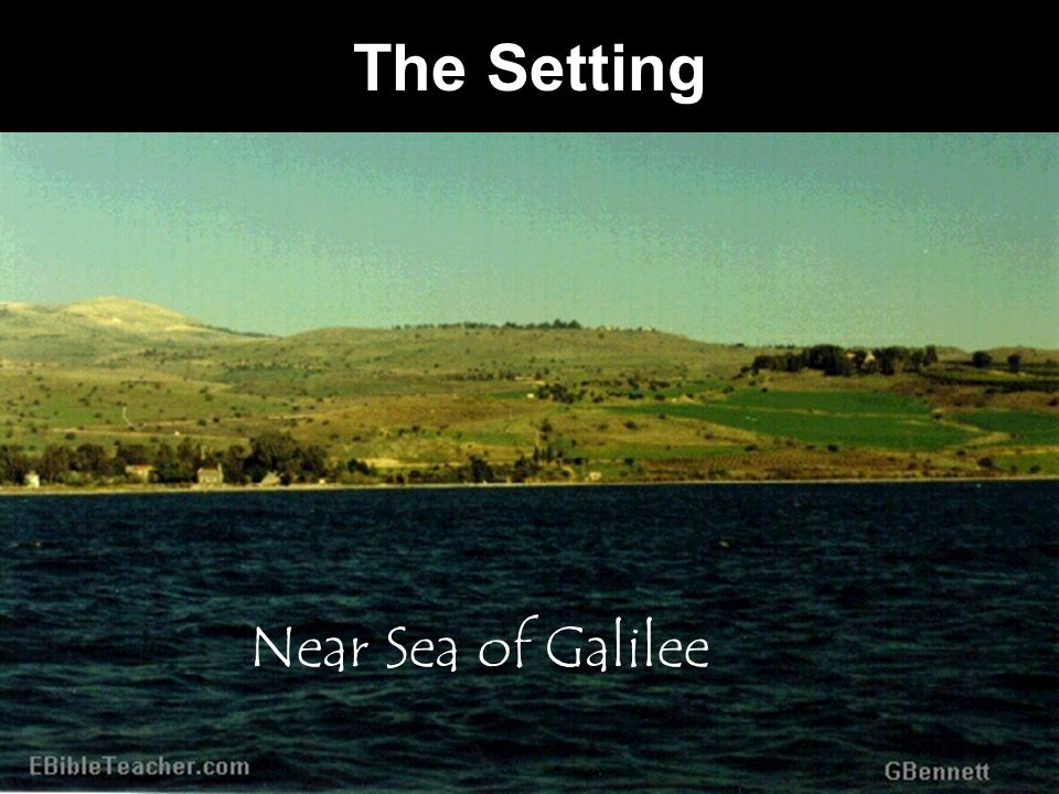 Near Sea of Galilee The Setting