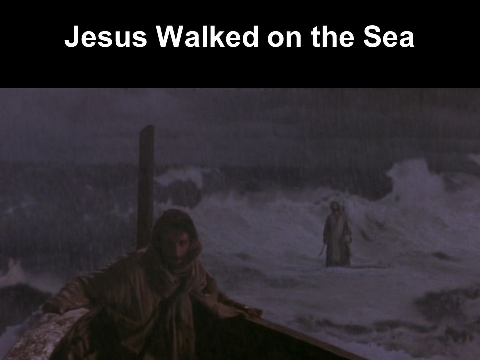 Jesus Walked on the Sea