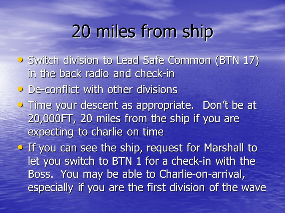 20 miles from ship Switch division to Lead Safe Common (BTN 17) in the back radio and check-in Switch division to Lead Safe Common (BTN 17) in the bac