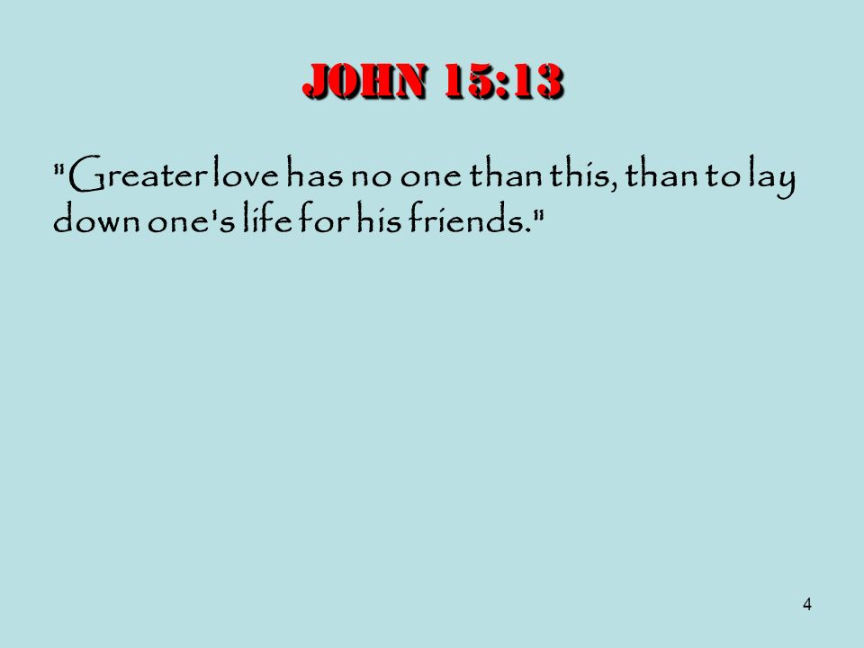 4 John 15:13