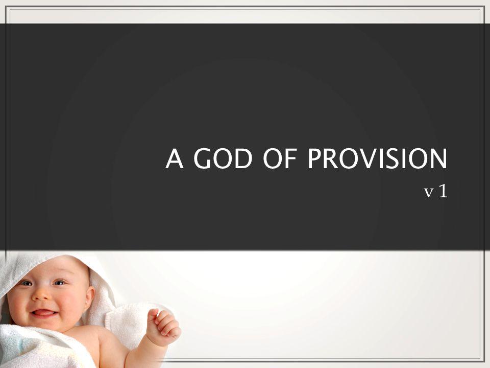 A GOD OF PROVISION v 1