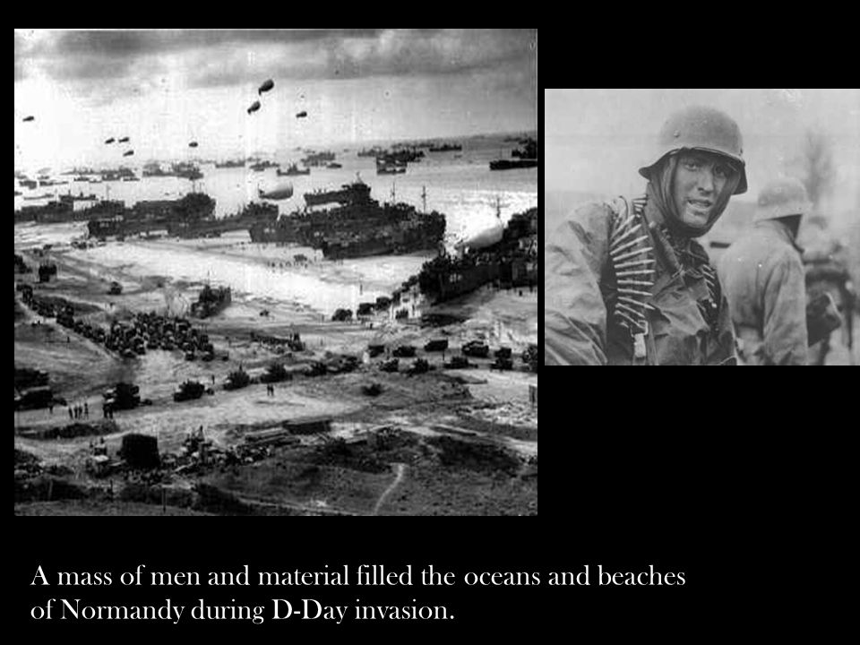 A mass of men and material filled the oceans and beaches of Normandy during D-Day invasion.