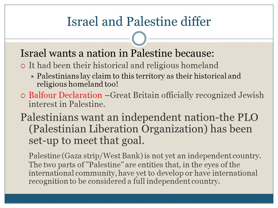 Palestinians feared that an increasing number of Jewish immigrants would result in hardships for them Jews wanted a Jewish nation carved out of Palest