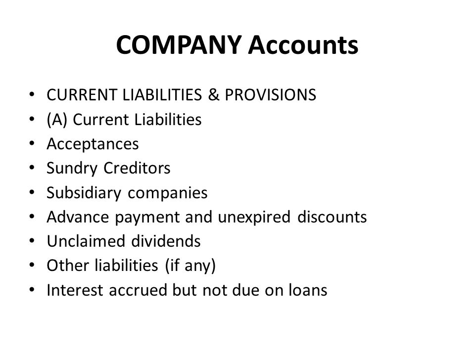 COMPANY Accounts CURRENT LIABILITIES & PROVISIONS (A) Current Liabilities Acceptances Sundry Creditors Subsidiary companies Advance payment and unexpi