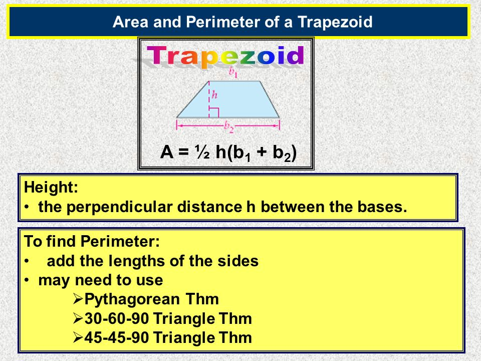 Area and Perimeter of a Trapezoid Height: the perpendicular distance h between the bases.