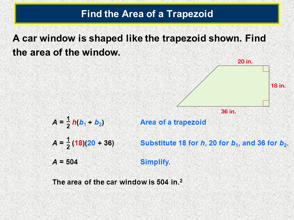 A car window is shaped like the trapezoid shown.Find the area of the window.