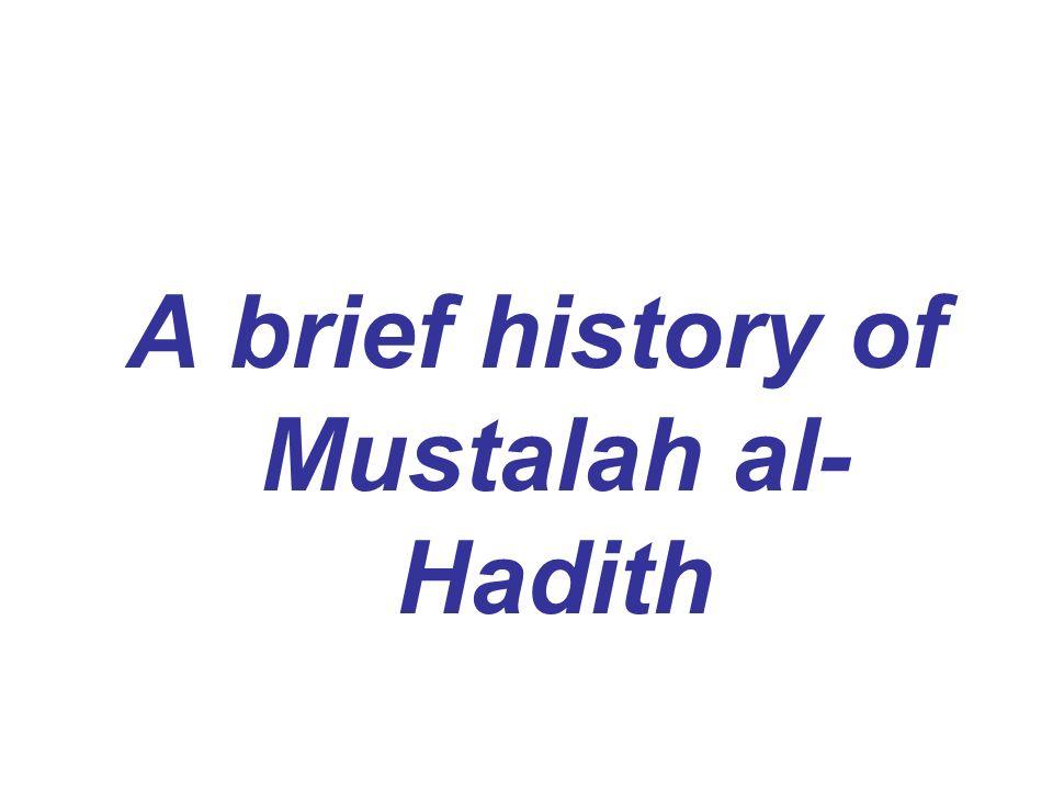 A brief history of Mustalah al- Hadith