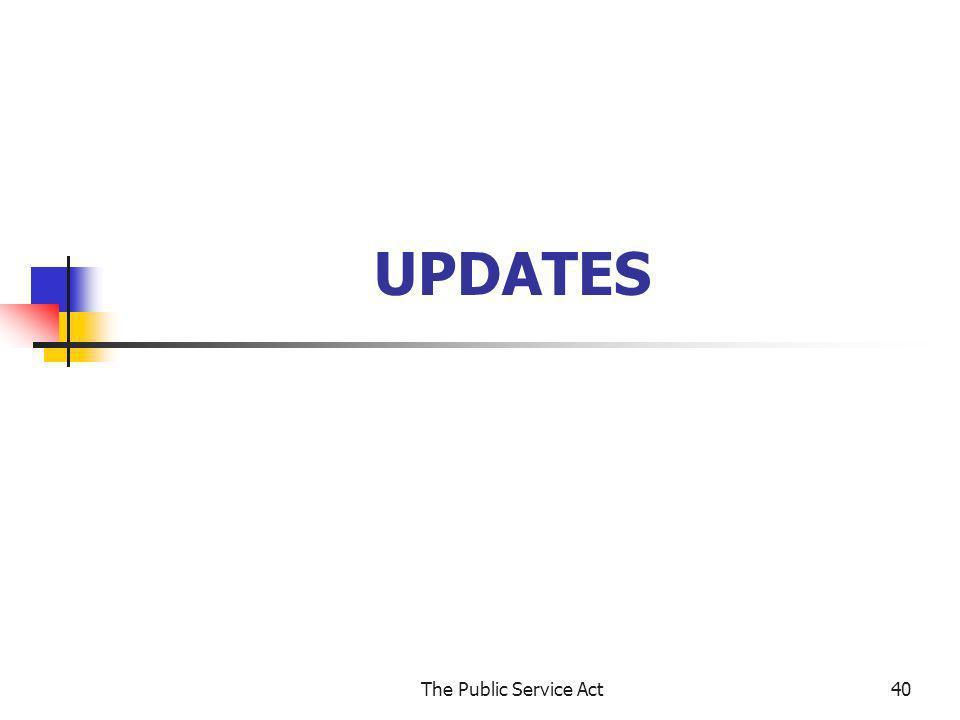 The Public Service Act40 UPDATES