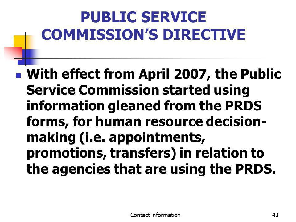 Contact information43 PUBLIC SERVICE COMMISSIONS DIRECTIVE With effect from April 2007, the Public Service Commission started using information gleane