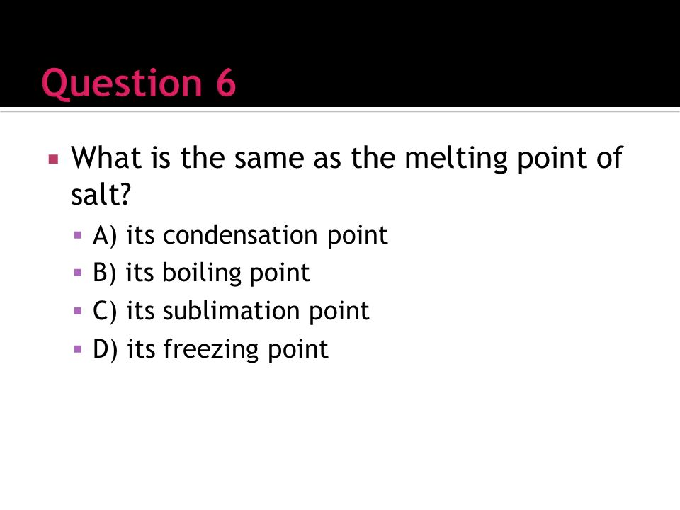 What is the same as the melting point of salt.