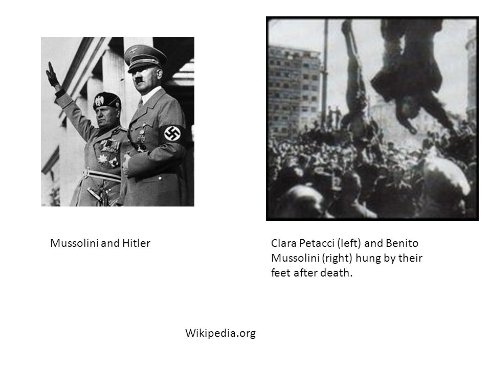 Clara Petacci (left) and Benito Mussolini (right) hung by their feet after death. Mussolini and Hitler Wikipedia.org