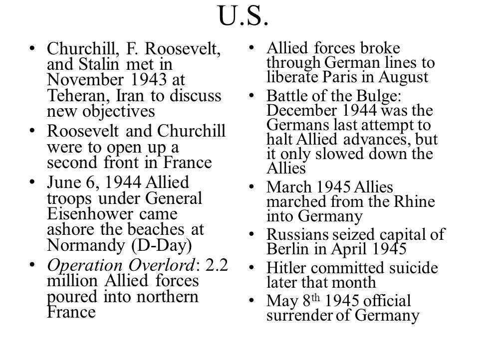 U.S. Churchill, F. Roosevelt, and Stalin met in November 1943 at Teheran, Iran to discuss new objectives Roosevelt and Churchill were to open up a sec
