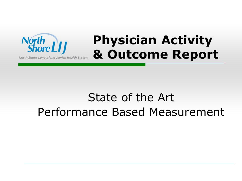 9 Drill to Physician Performance from any Report ALOS / Cost Analysis Report Physician Performance on outcome metrics using Report Builder Analyze Phy